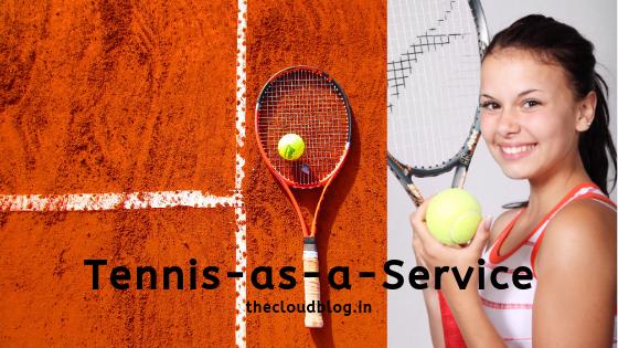 Tennis-as-a-Service